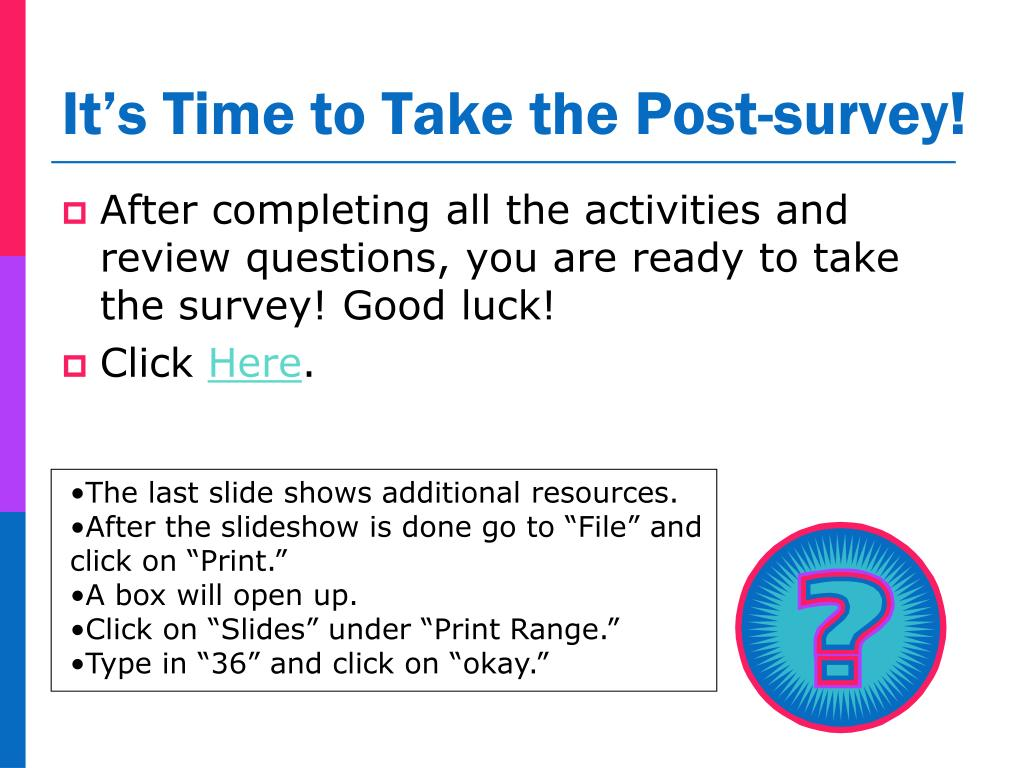 It's Time to Take the Post-survey!