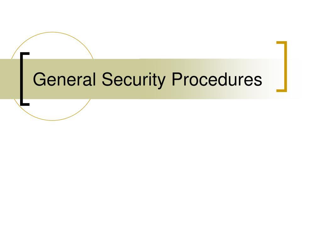 General Security Procedures