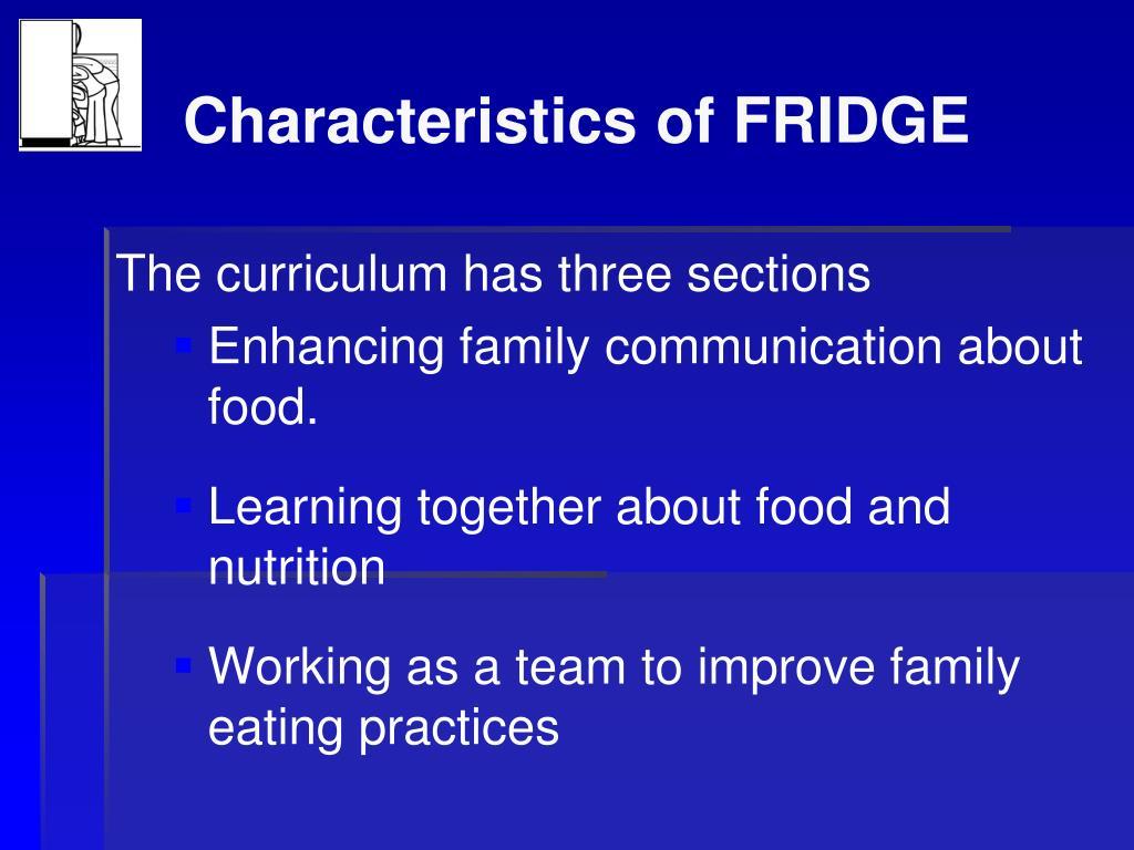 Characteristics of FRIDGE