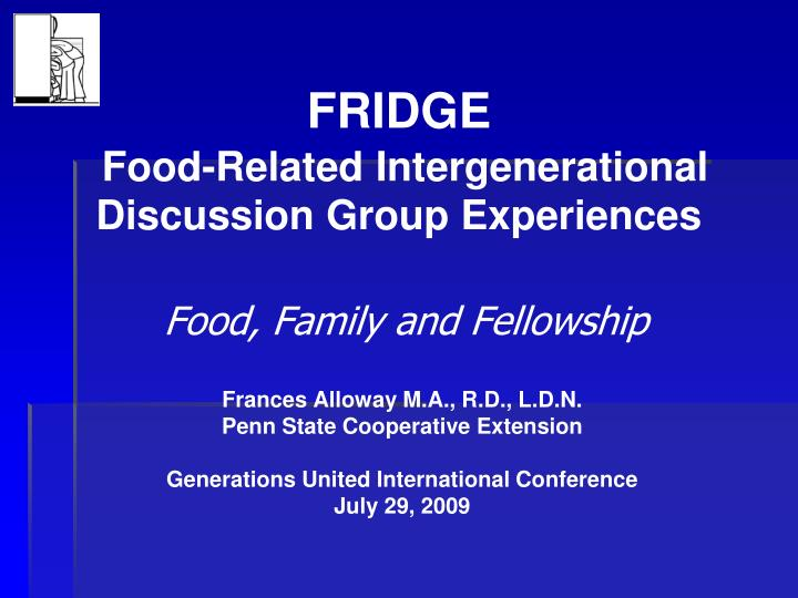 Fridge food related intergenerational discussion group experiences food family and fellowship
