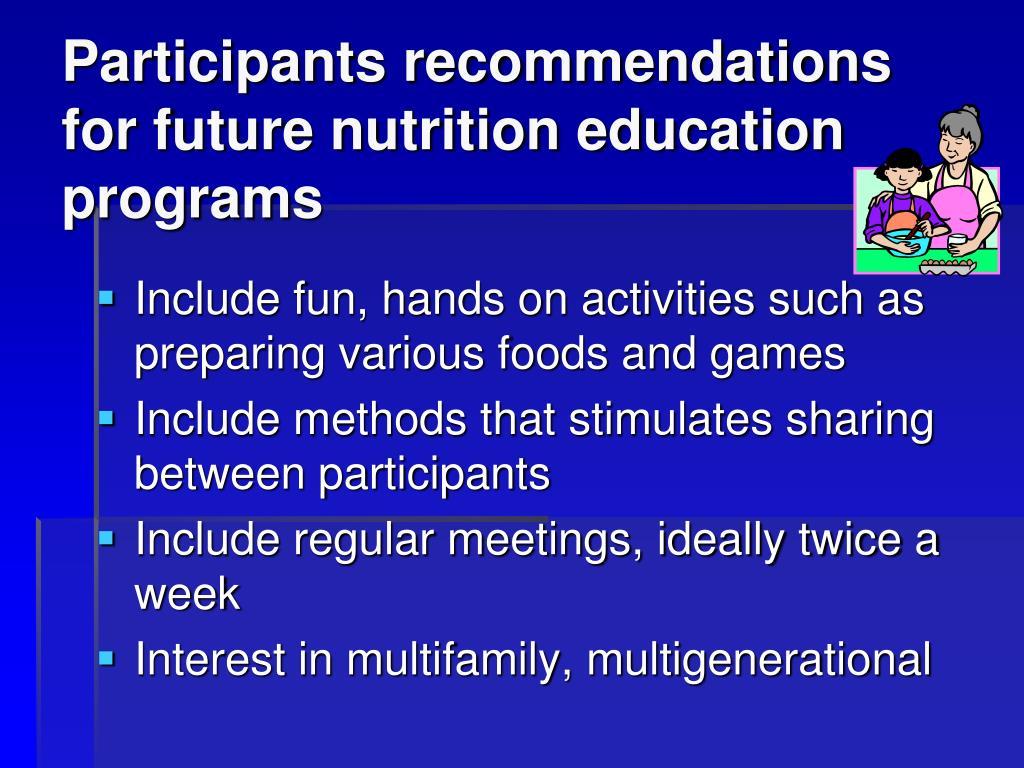 Participants recommendations for future nutrition education programs