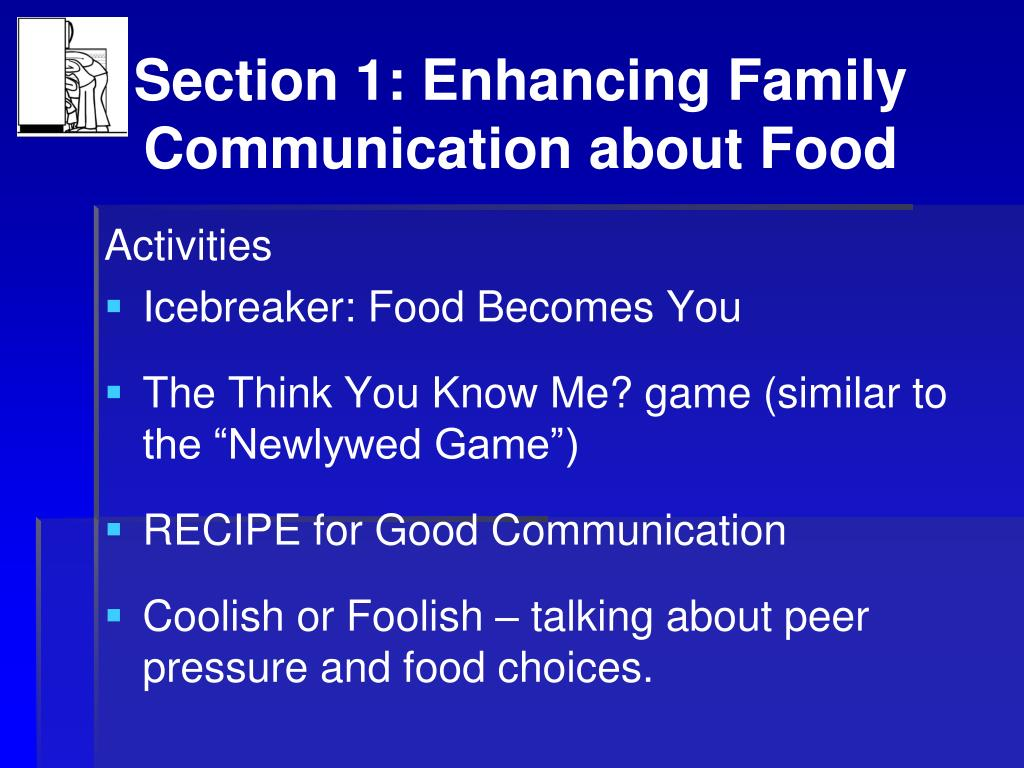 Section 1: Enhancing Family Communication about Food