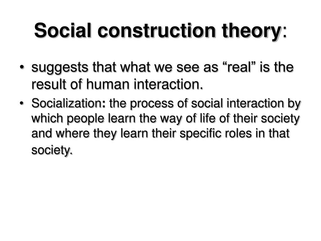 Social construction theory