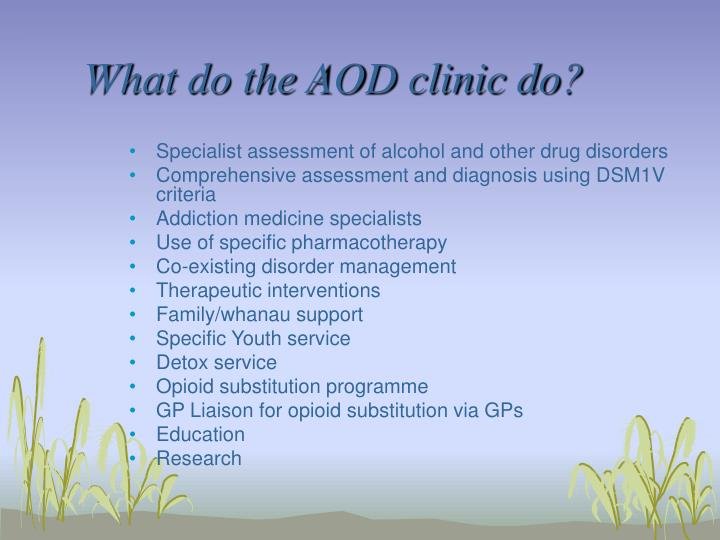 What do the aod clinic do