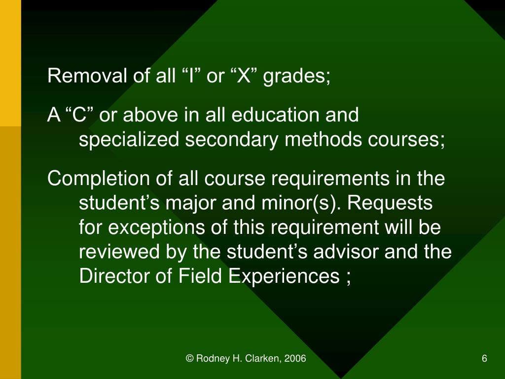 "Removal of all ""I"" or ""X"" grades;"