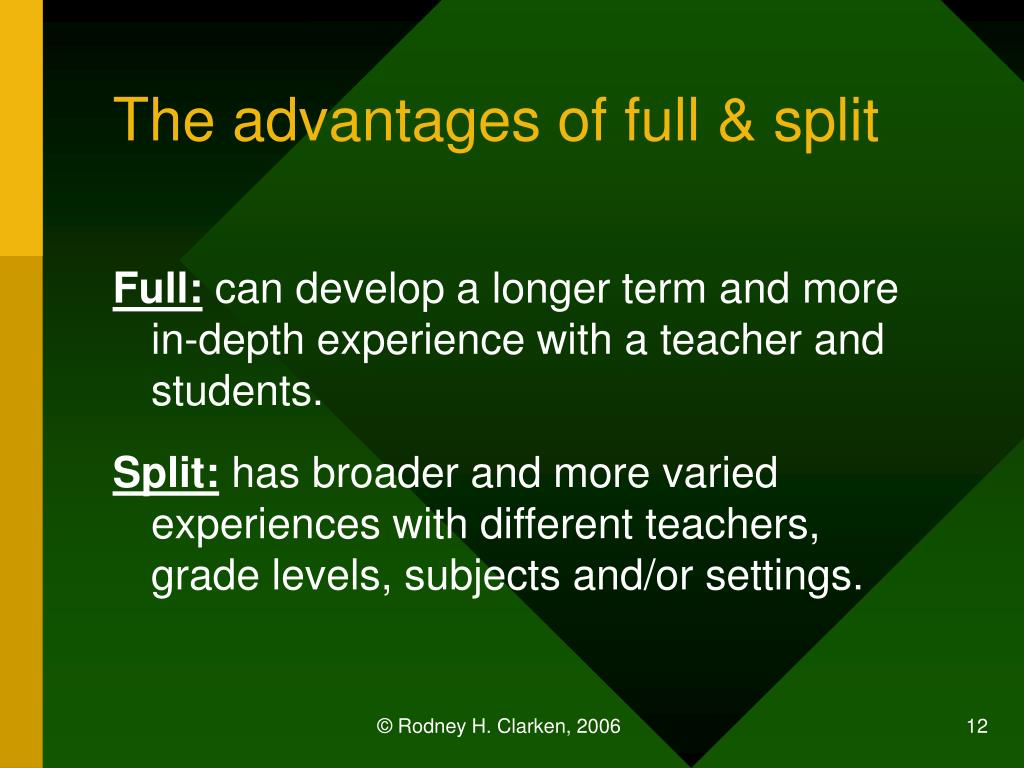 The advantages of full & split