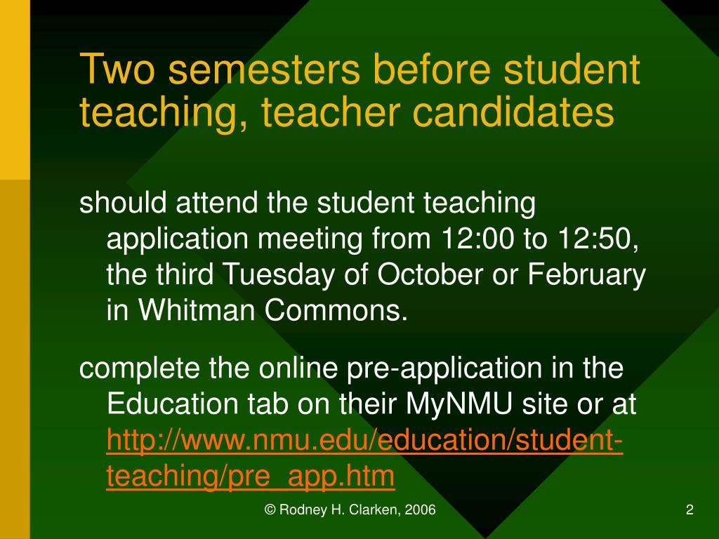 Two semesters before student teaching, teacher candidates