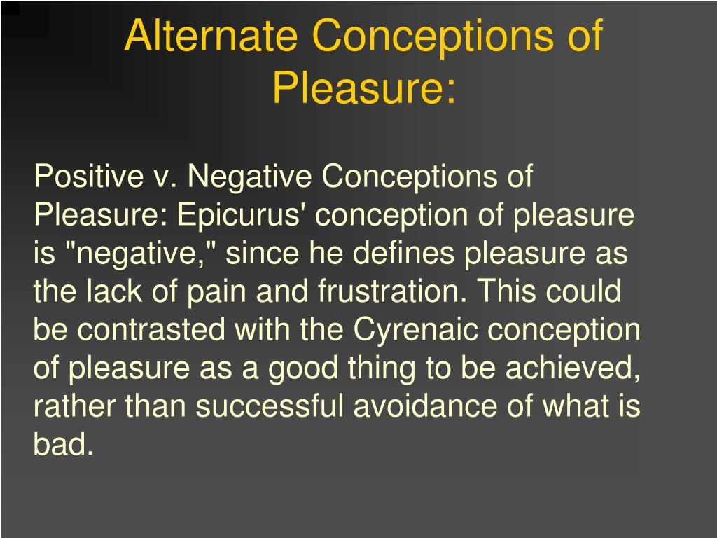Alternate Conceptions of Pleasure: