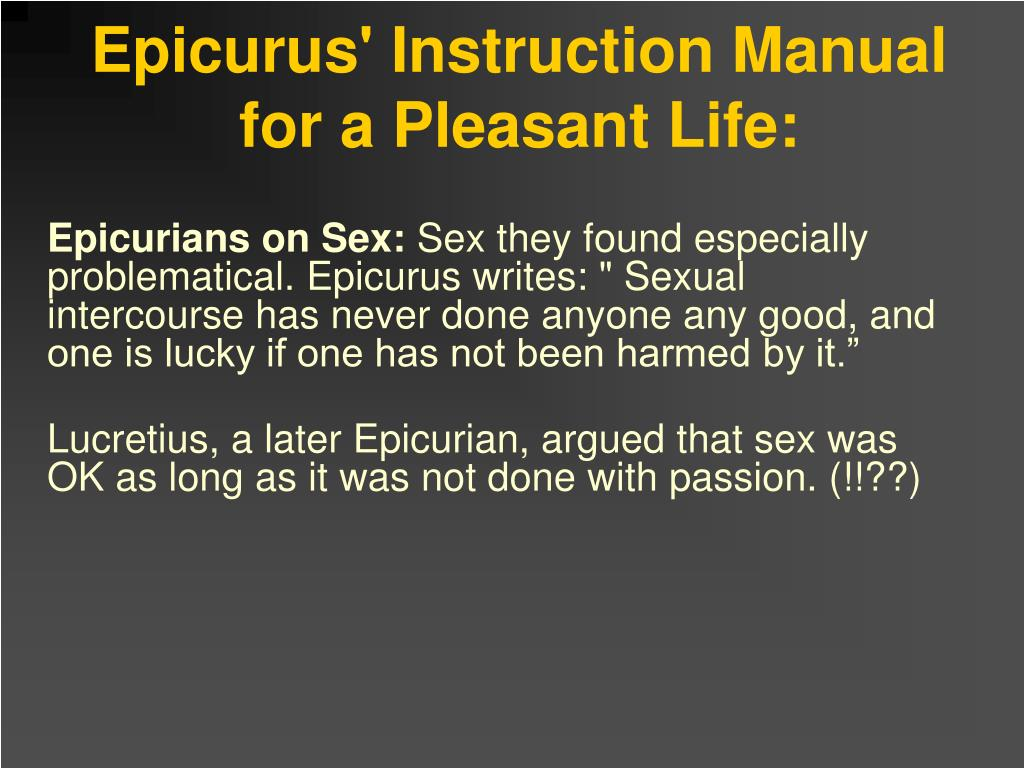 Epicurus' Instruction Manual for a Pleasant Life: