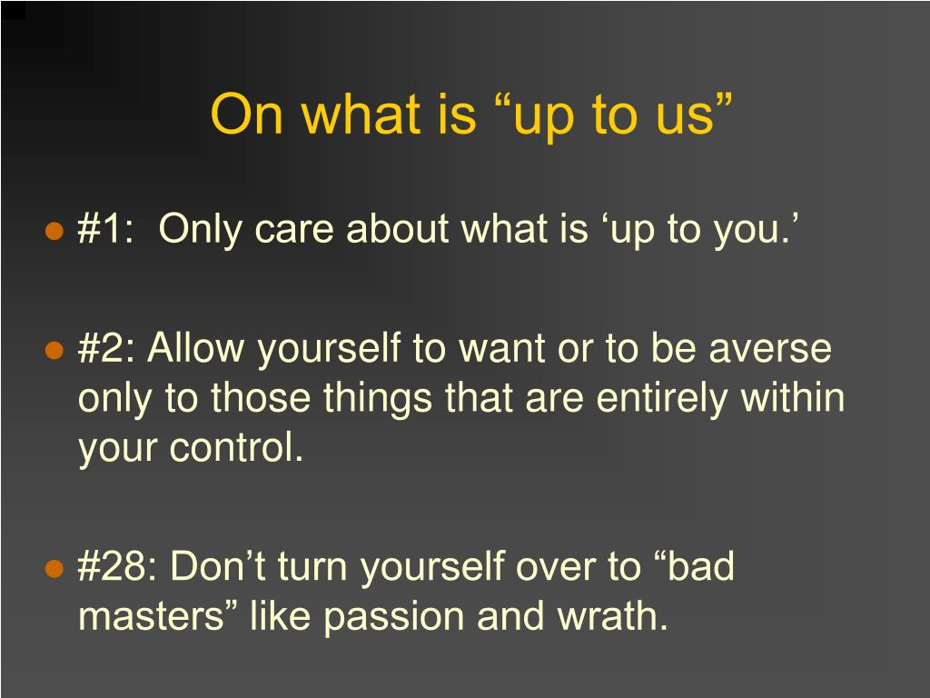 """On what is """"up to us"""""""