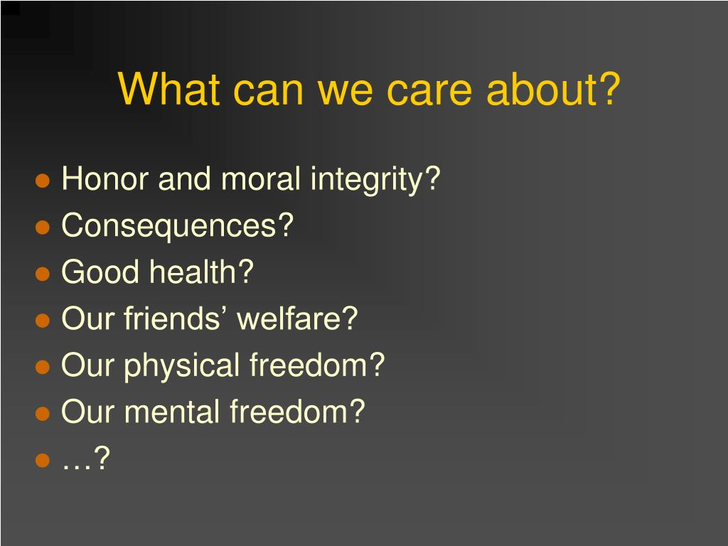 What can we care about?
