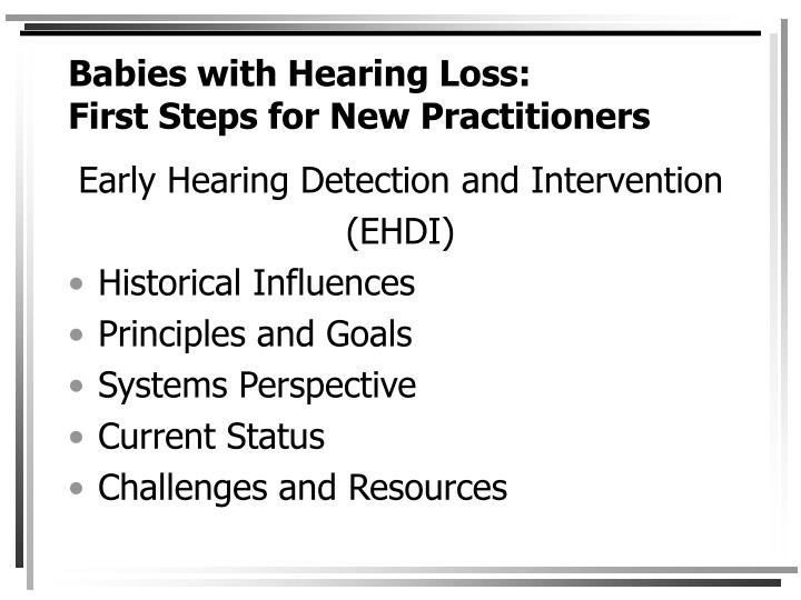Babies with hearing loss first steps for new practitioners