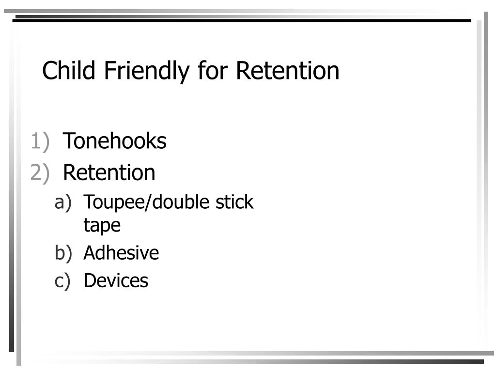 Child Friendly for Retention
