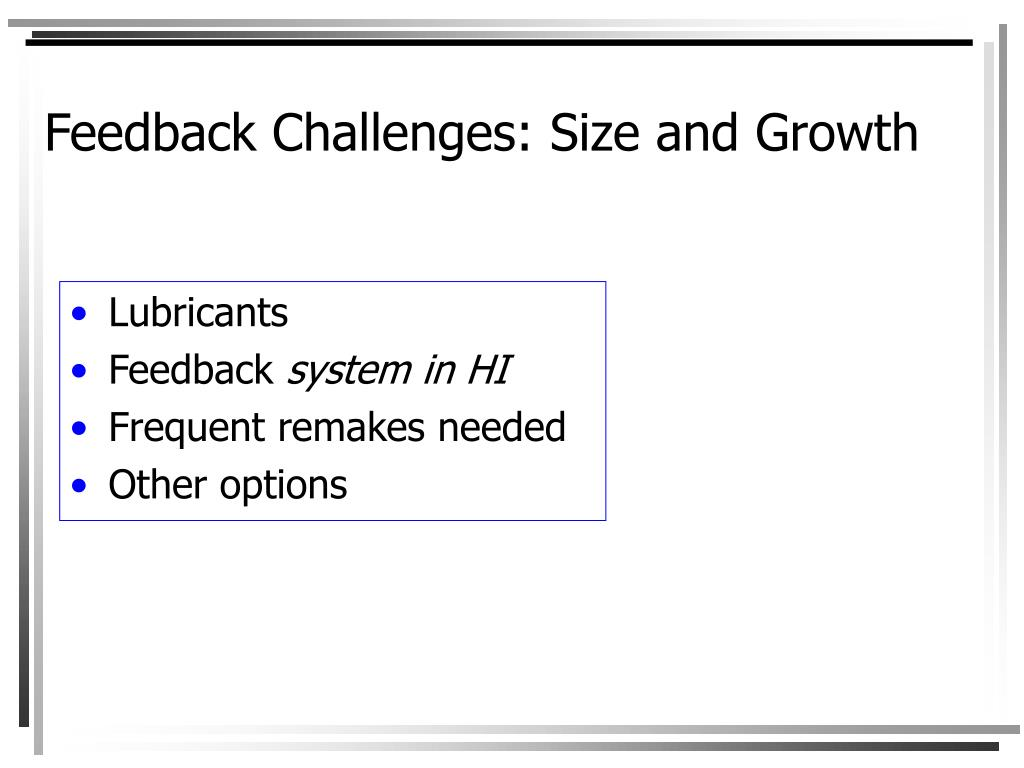 Feedback Challenges: Size and Growth