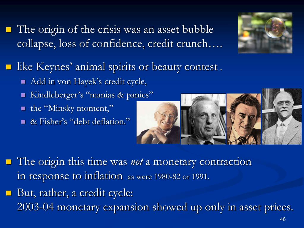 The origin of the crisis was an asset bubble