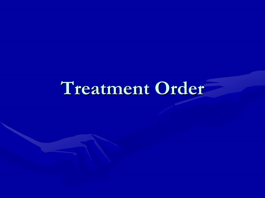 Treatment Order