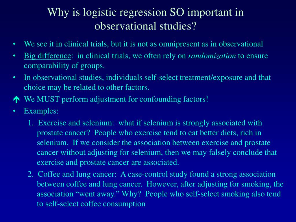 Why is logistic regression SO important in observational studies?