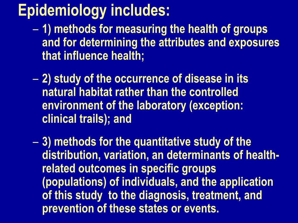 Epidemiology includes: