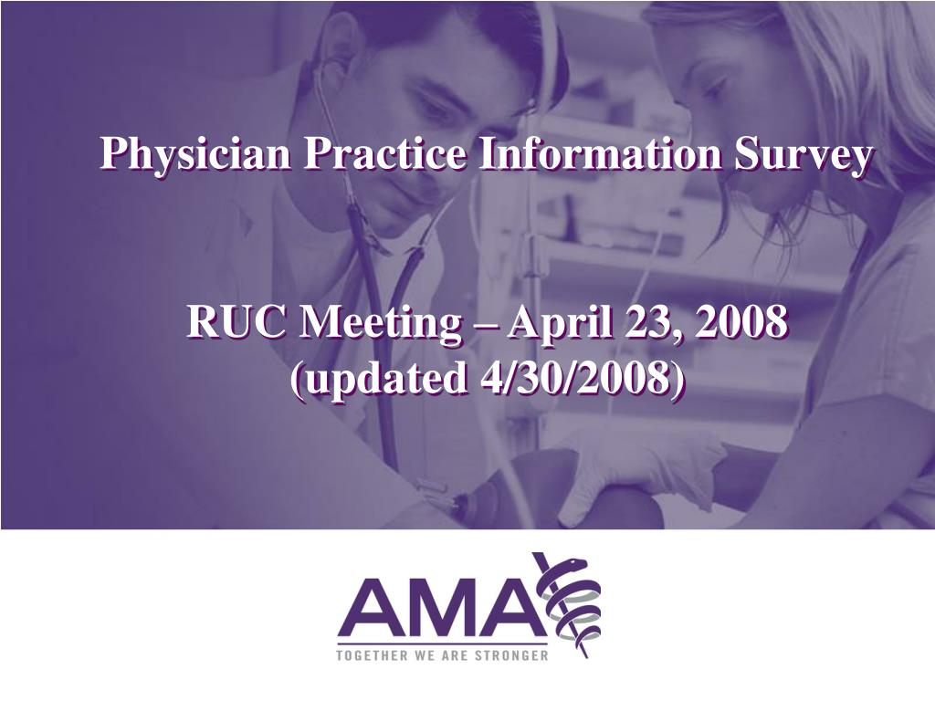 physician practice information survey ruc meeting april 23 2008 updated 4 30 2008