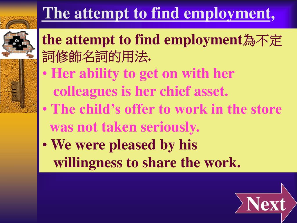 The attempt to find employment,