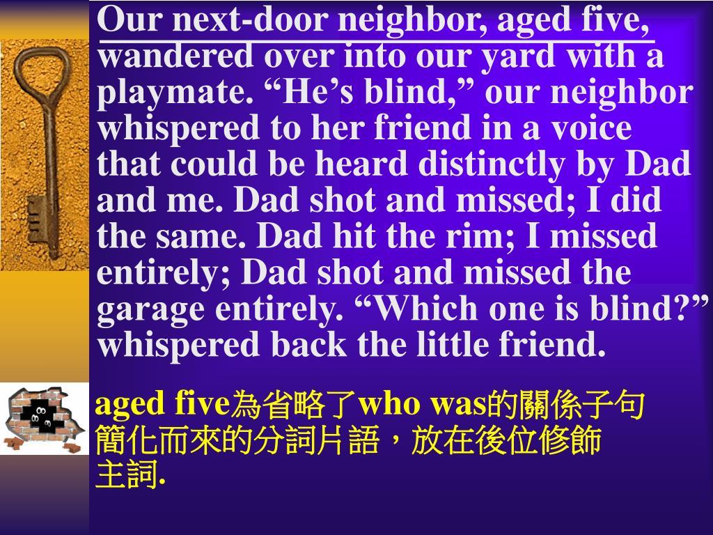Our next-door neighbor, aged five,