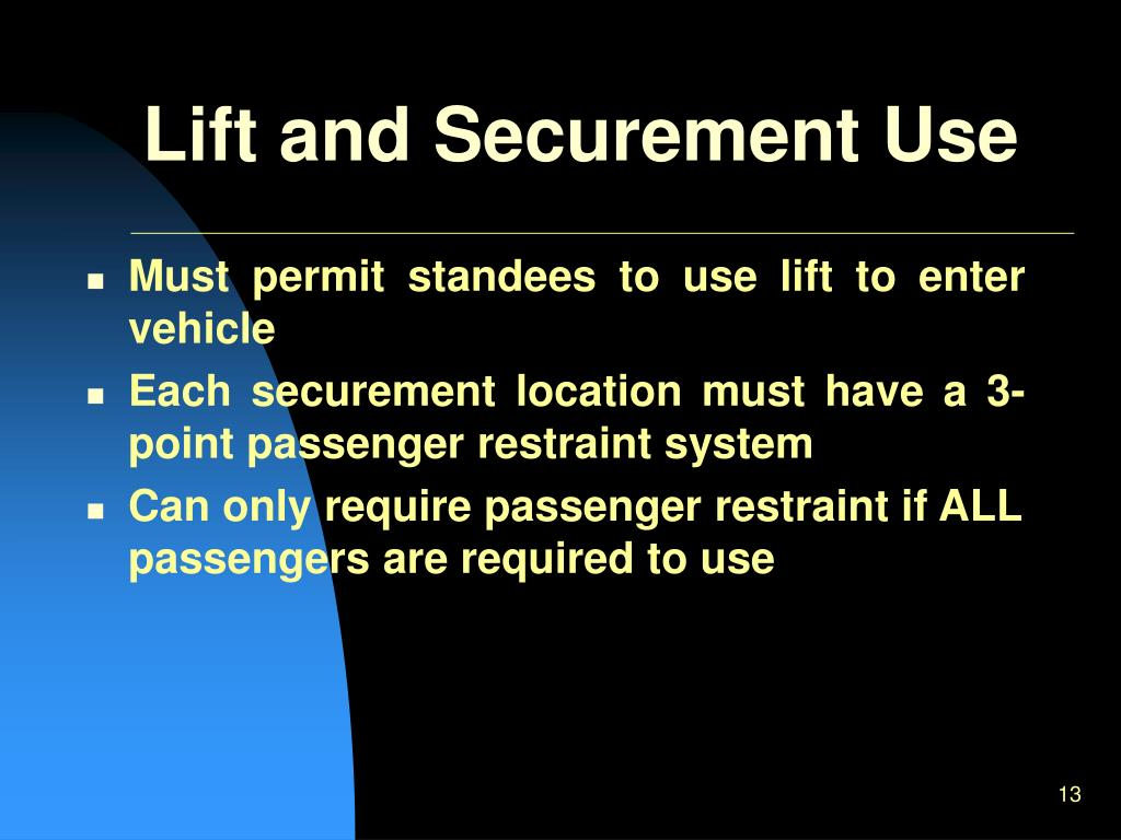 Lift and Securement Use