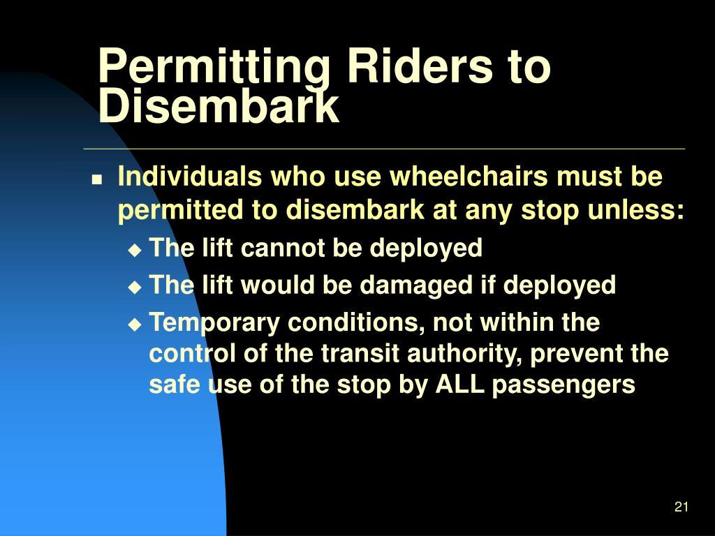 Permitting Riders to Disembark