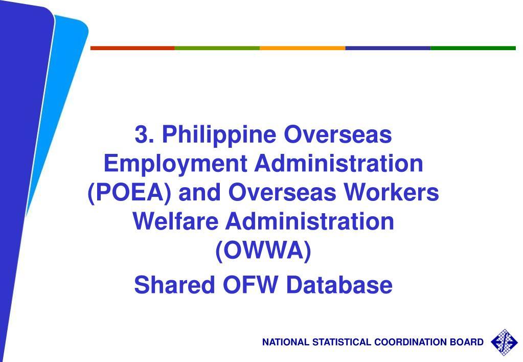 3. Philippine Overseas Employment Administration (POEA) and Overseas Workers Welfare Administration (OWWA)