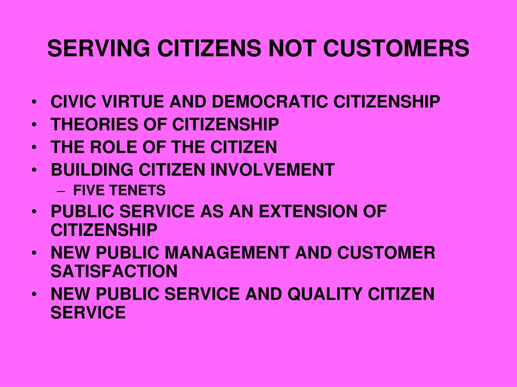 SERVING CITIZENS NOT CUSTOMERS