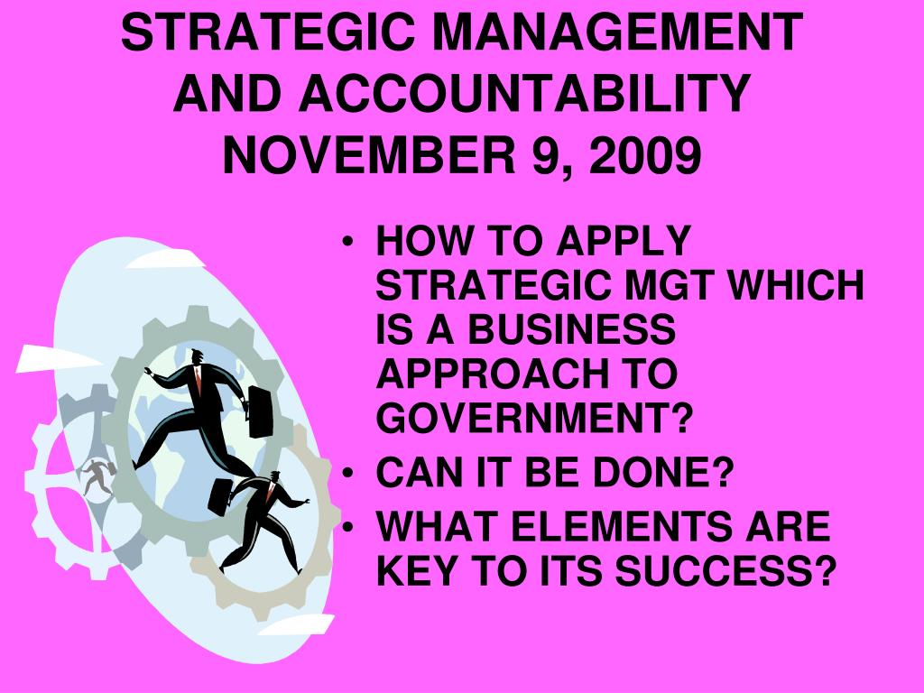 STRATEGIC MANAGEMENT AND ACCOUNTABILITY