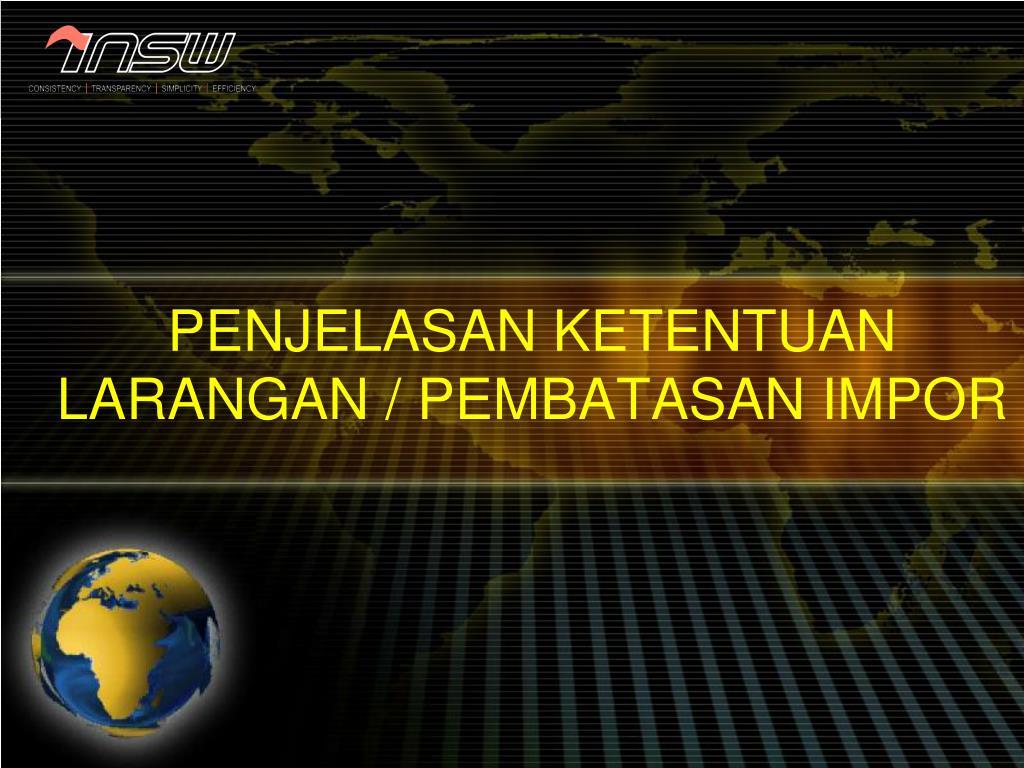 penjelasan ketentuan larangan pembatasan impor