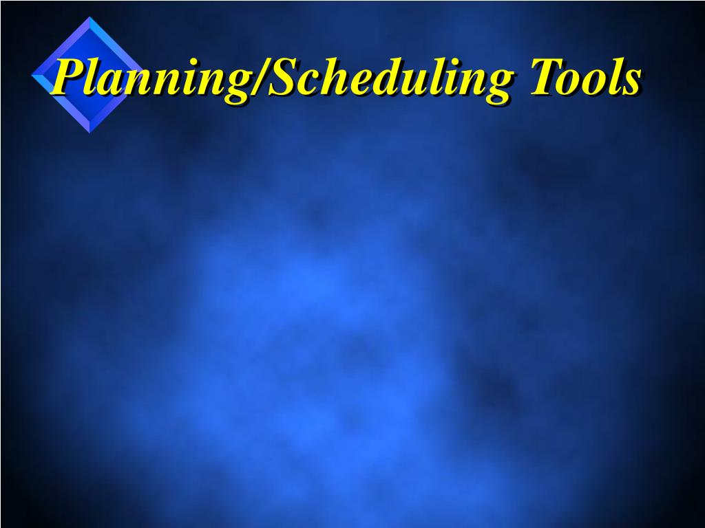 Planning/Scheduling Tools