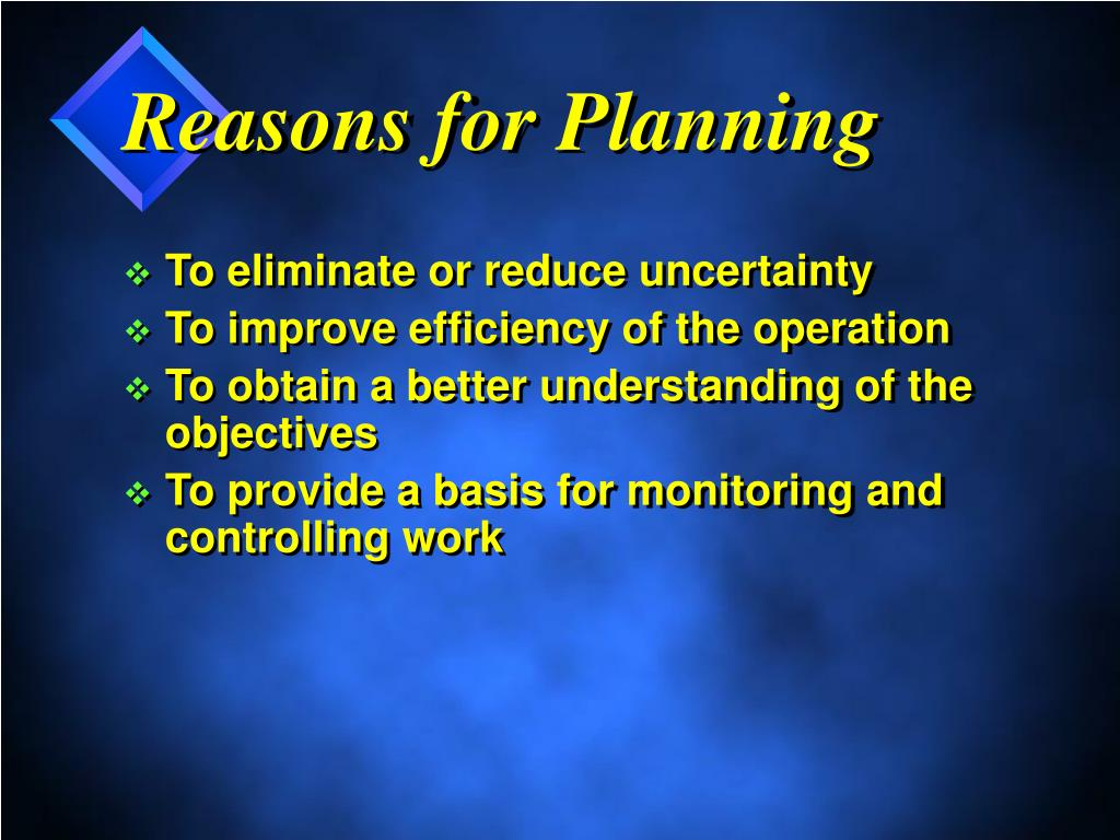 Reasons for Planning