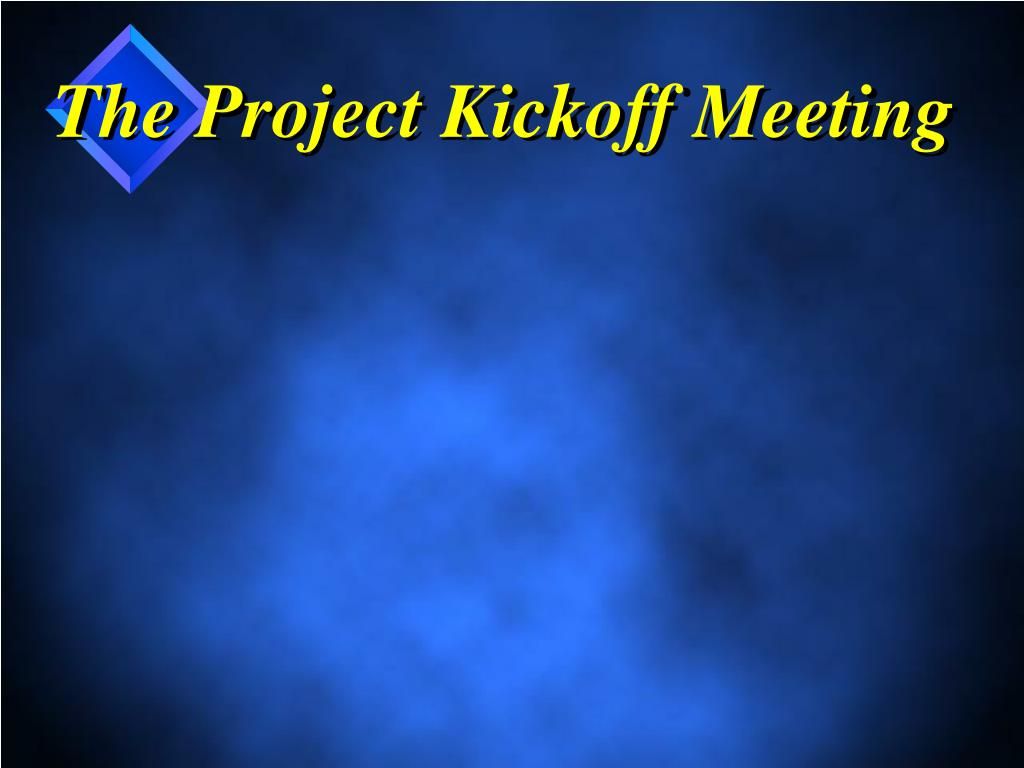The Project Kickoff Meeting