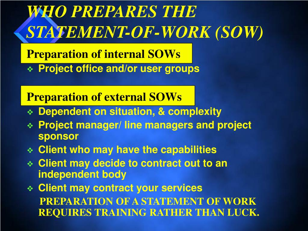 WHO PREPARES THE STATEMENT-OF-WORK (SOW)