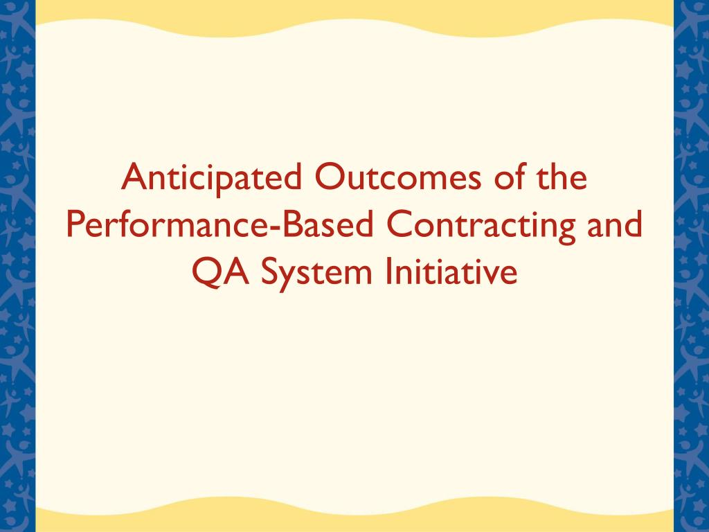 Anticipated Outcomes of the