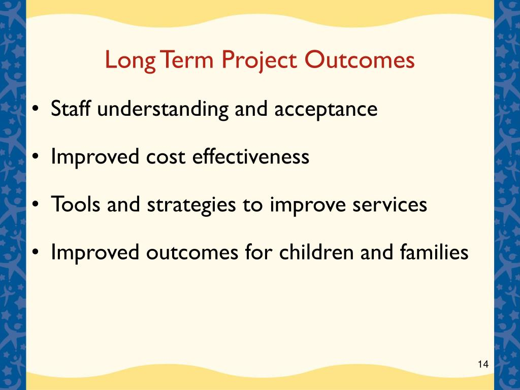 Long Term Project Outcomes