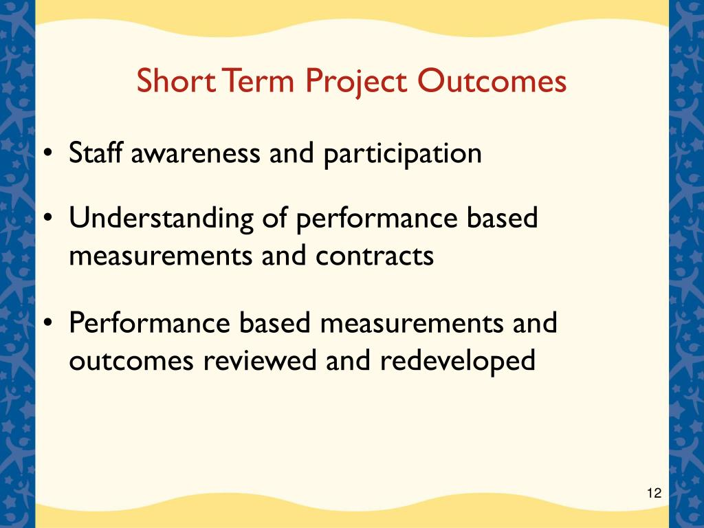 Short Term Project Outcomes