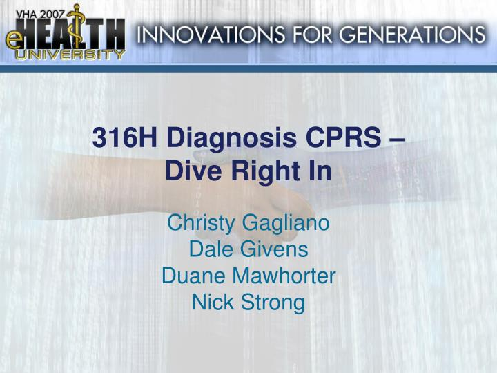 316h diagnosis cprs dive right in