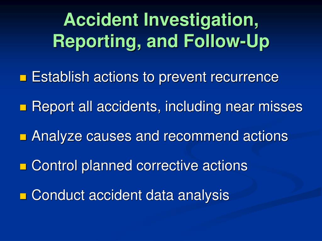 Accident Investigation, Reporting, and Follow-Up