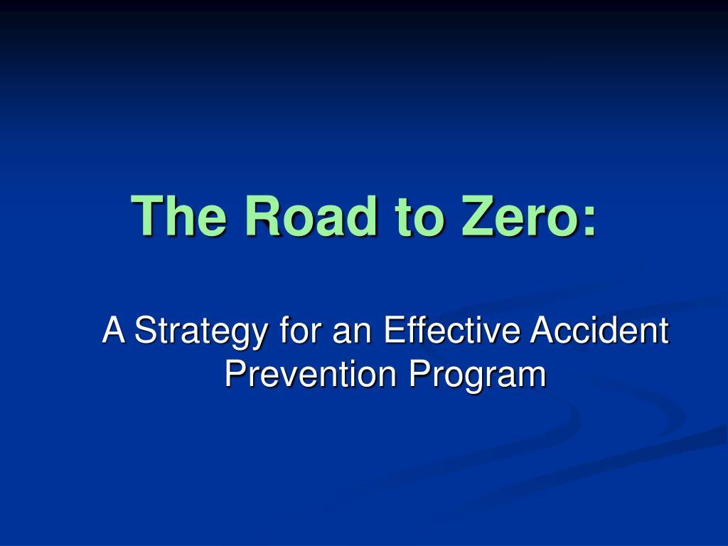 The Road to Zero: