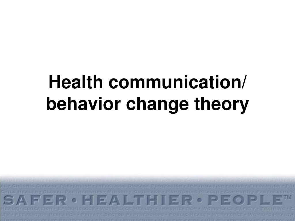 Health communication/ behavior change theory