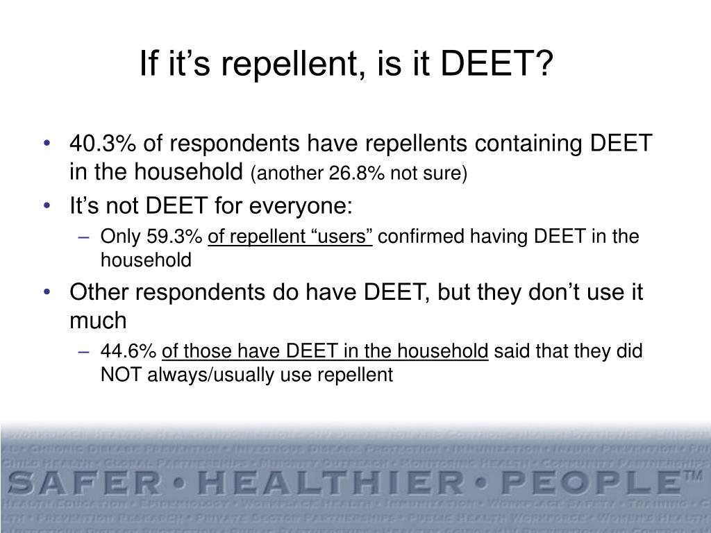If it's repellent, is it DEET?