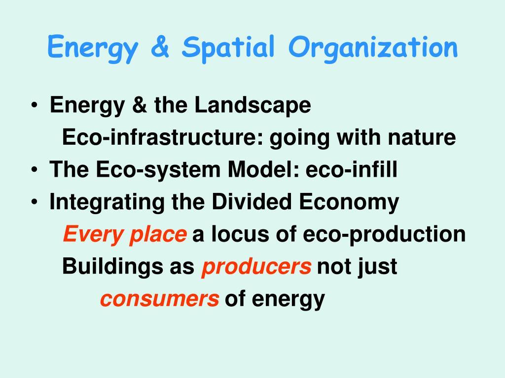 Energy & Spatial Organization