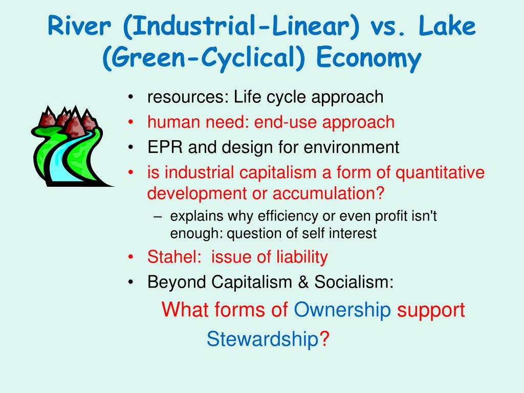 River (Industrial-Linear) vs. Lake (Green-Cyclical) Economy