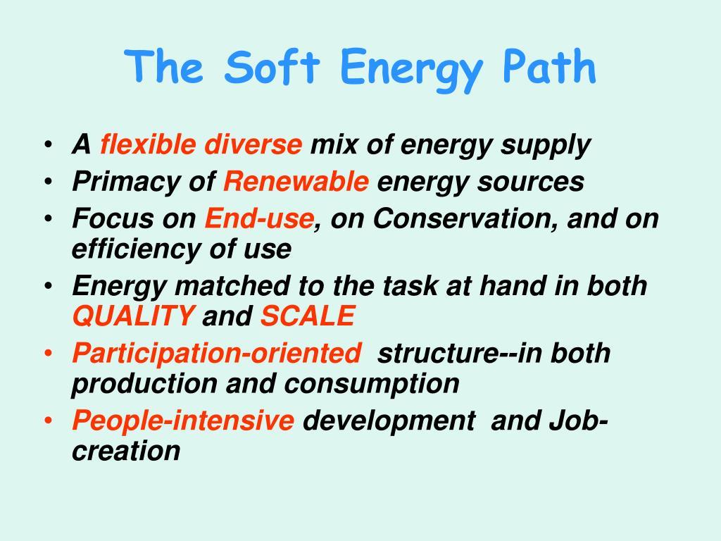 The Soft Energy Path