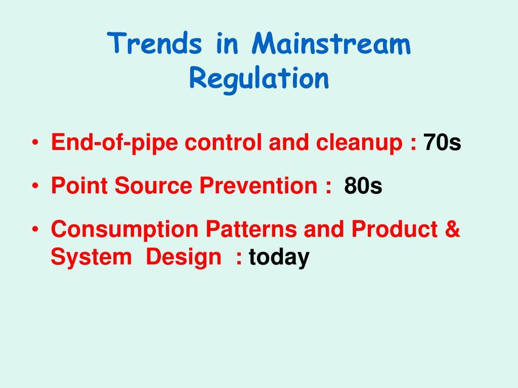 Trends in Mainstream Regulation