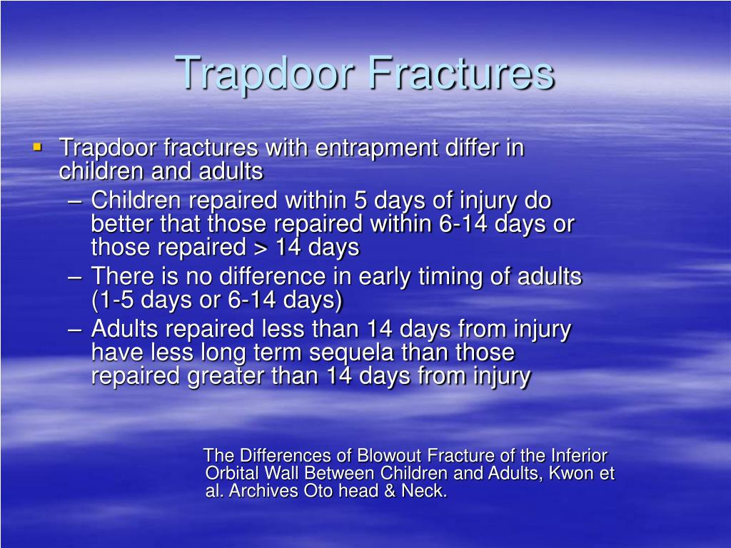 Trapdoor fractures with entrapment differ in children and adults