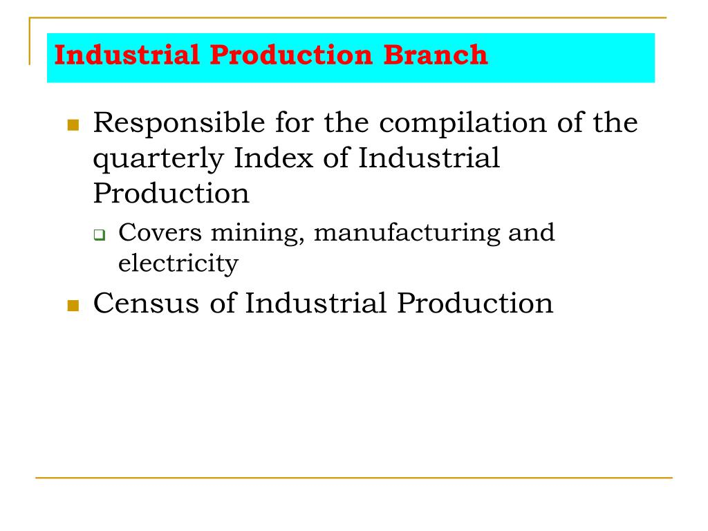 Industrial Production Branch