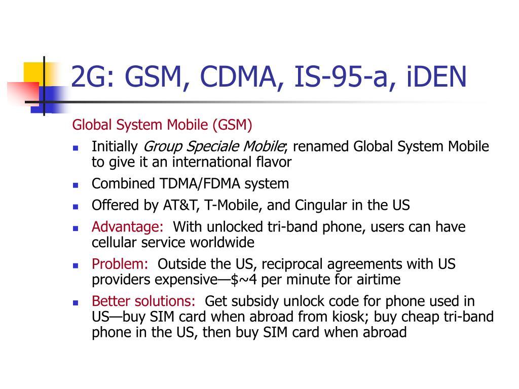 2G: GSM, CDMA, IS-95-a, iDEN